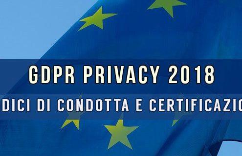 GDPR Privacy 2018 Codici di Condotta e Certificazioni