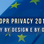 Regolamento europeo privacy 2018 privacy by design e privacy by default