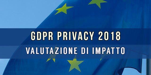 Regolamento europeo privacy 2018 valutazione d'impatto DPIA