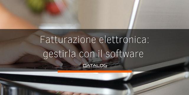 Il vantaggio di gestire le fatture elettroniche con un software