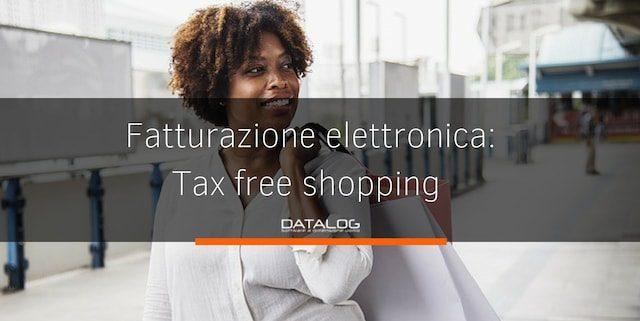 Fatturazione elettronica tax-free shopping