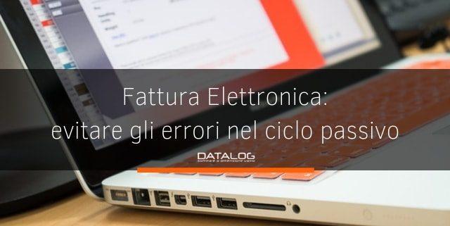 Fattura Elettronica evitare errori nel ciclo passivo