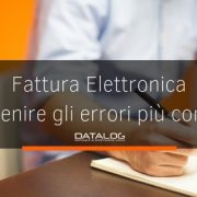 Fattura Elettronica prevenire gli errori