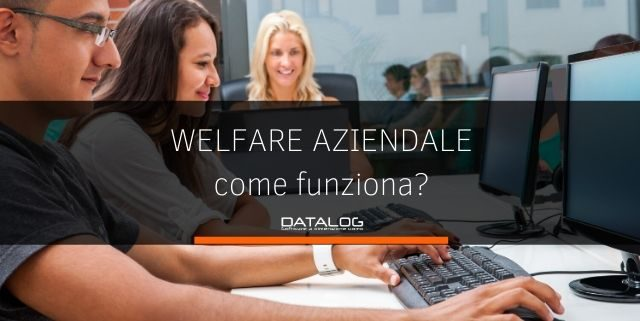 Welfare Aziendale cos'è e come funziona